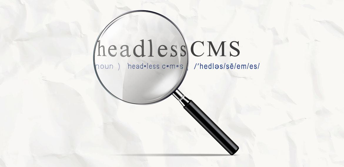 what the headless cms means for marketers