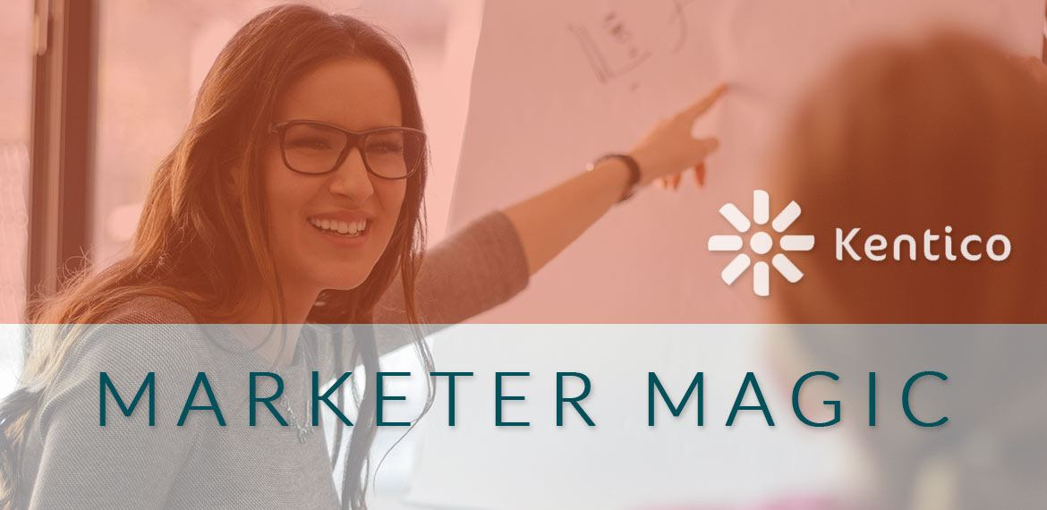 kentico marketer tips