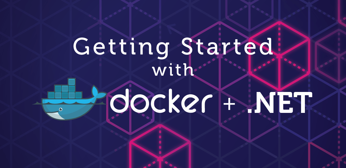Getting Started with Docker & .NET