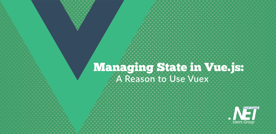 Managing State in Vue.js: A Reason to Use Vuex